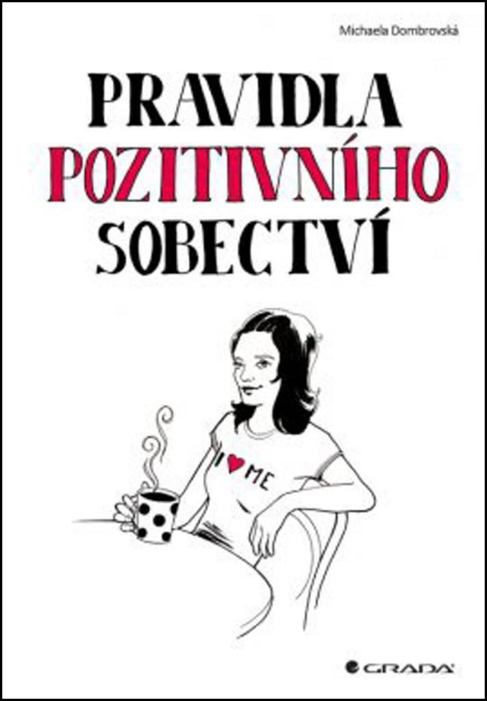 Pravidla pozitivního sobectví - Michaela Dombrovská