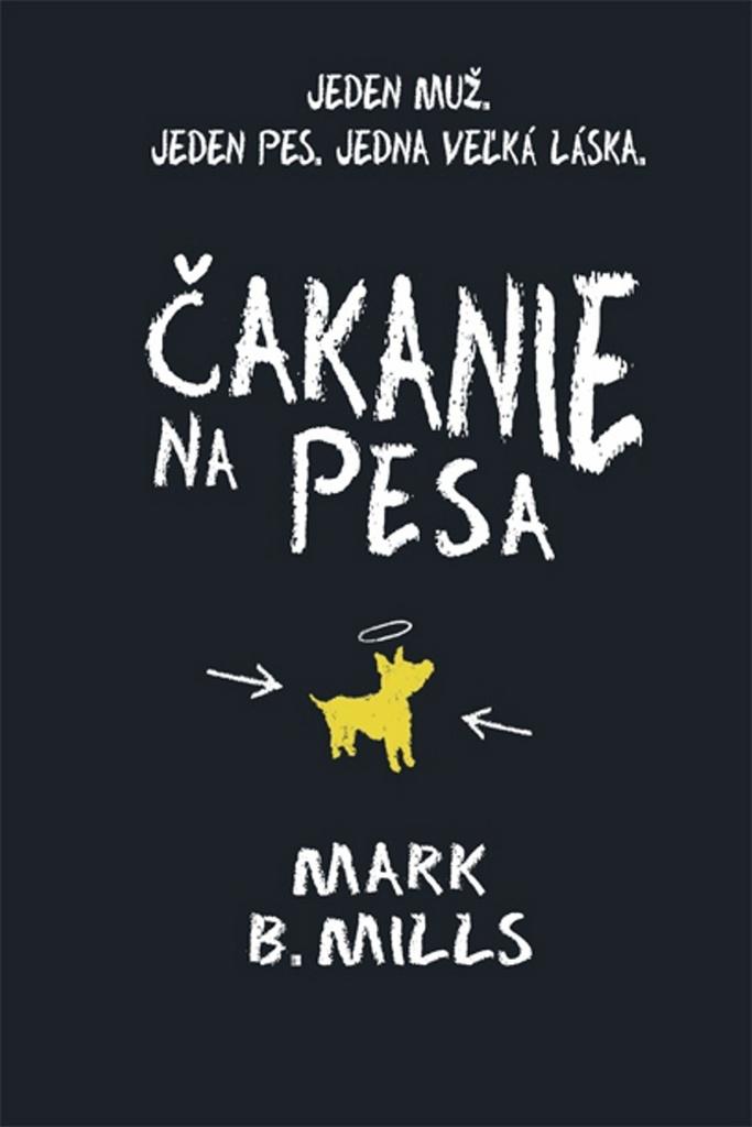 Čakanie na Pesa - Mark B. Mills