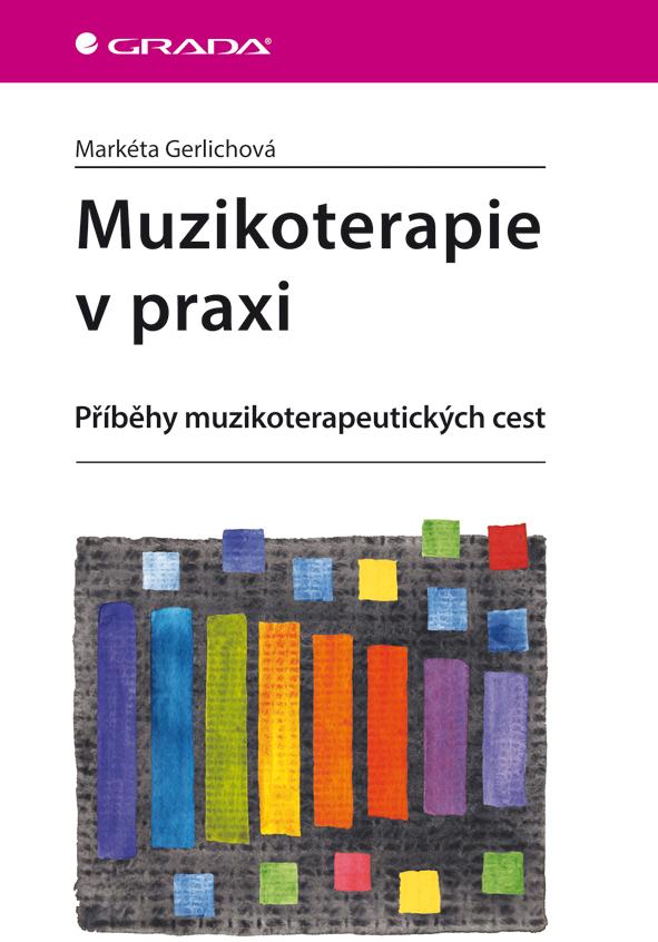Muzikoterapie v praxi - Markéta Gerlichová