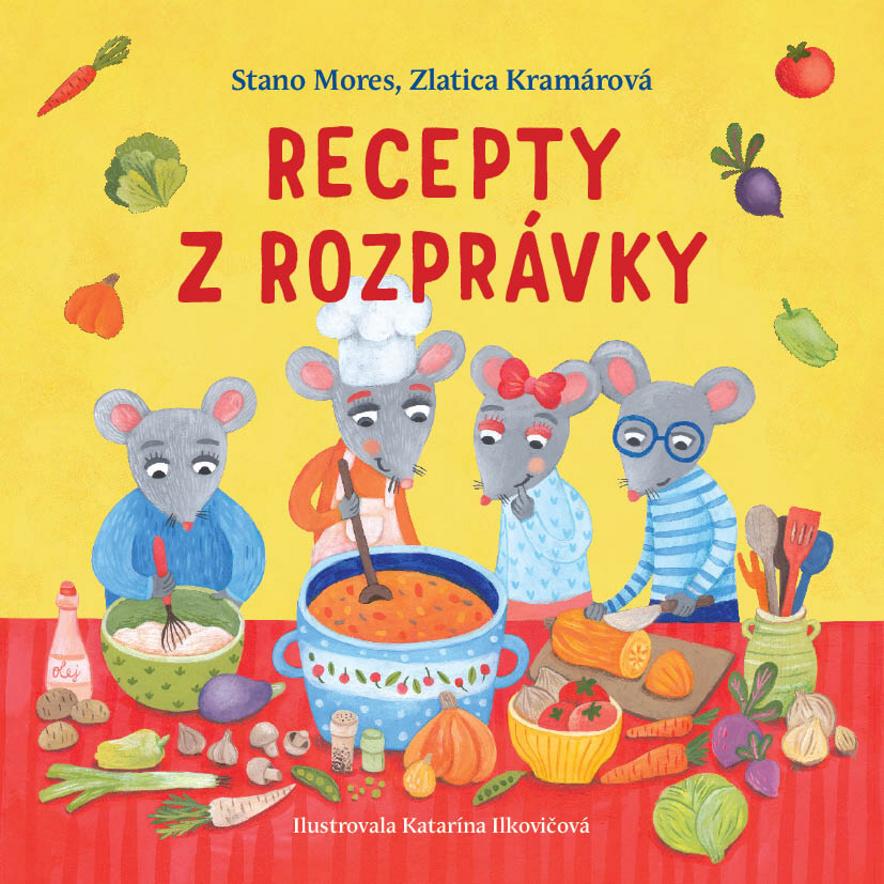 Recepty z rozprávky - Stano Mores, Zlatica Kramárová