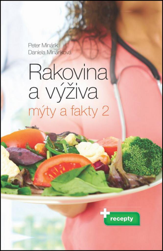 Rakovina a výživa Mýty a fakty 2 - Peter Minárik, Daniela Mináriková