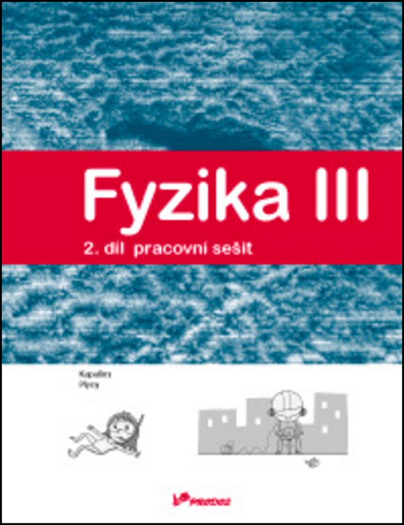 Fyzika III Pracovní sešit 2 - Mgr. Lukáš Richterek Ph.D., RNDr. Renata Holubová CSc.