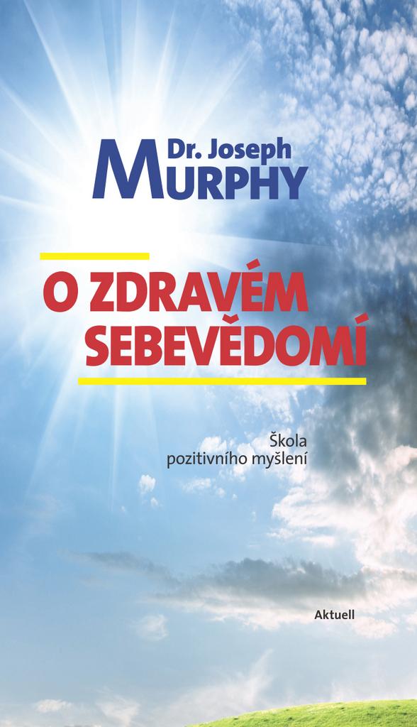 O zdravém sebevědomí - Dr. Joseph Murphy