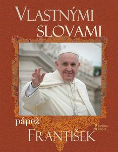 Obrázok Vlastnými slovami Pápež František