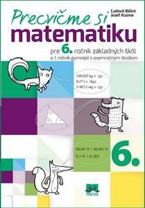 Obrázok Precvičme si matematiku pre 6. ročník základných škôl