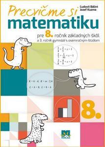 Obrázok Precvičme si matematiku pre 8. ročník základných škôl