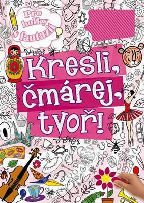 Obrázok Kresli, čmárej, tvoř pro holky s fantazií
