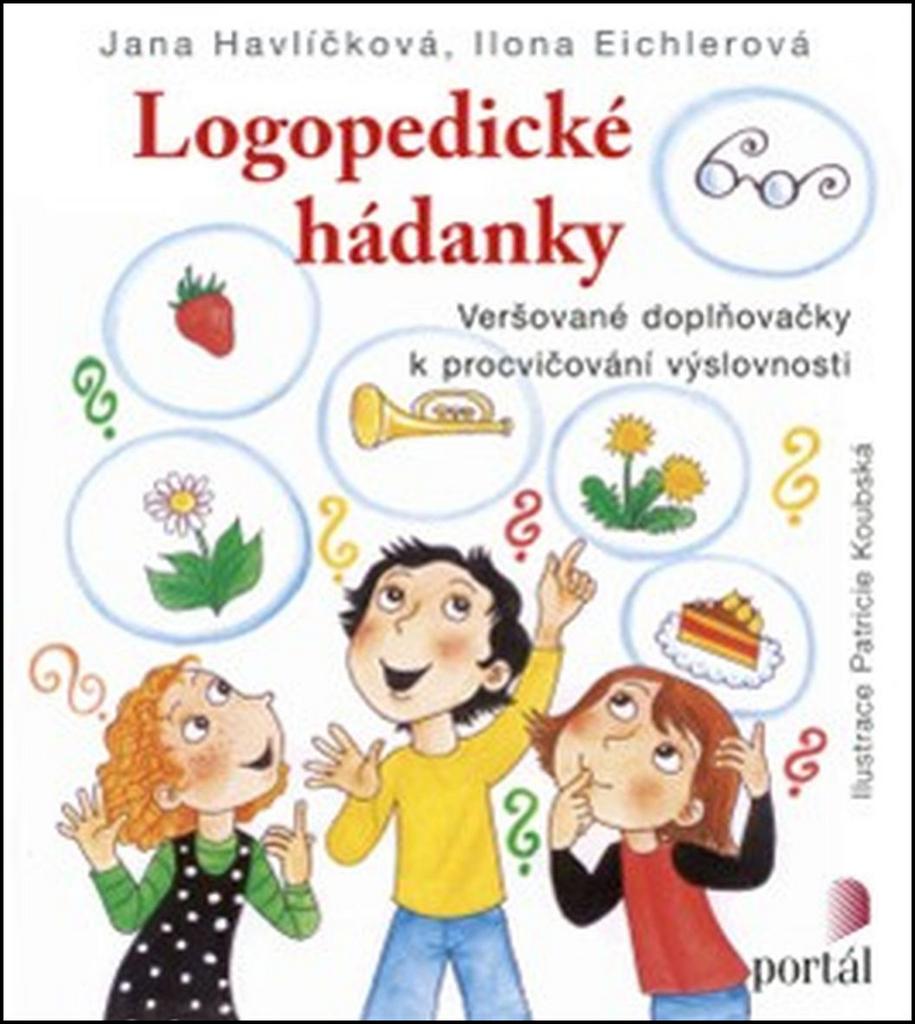 Logopedické hádanky - Jana Havlíčková, Ilona Eichlerová