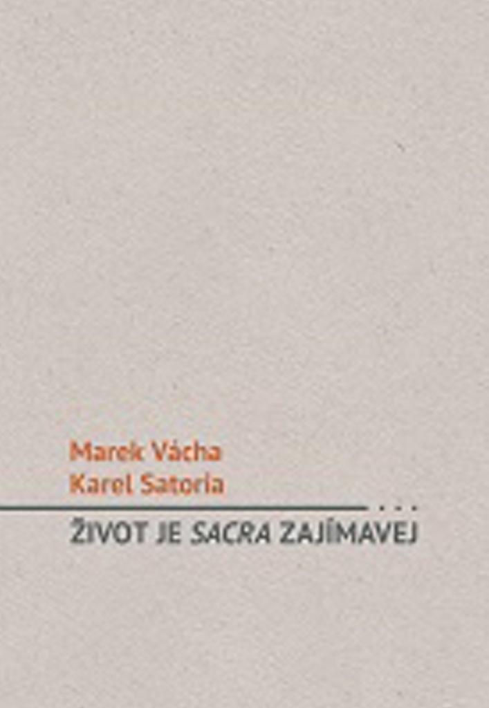 Život je sacra zajímavej - Marek Vácha