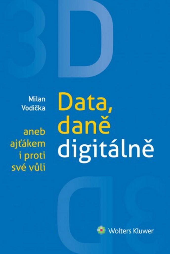 3D Data, daně digitálně aneb ajťákem i proti své vůli - Milan Vodička