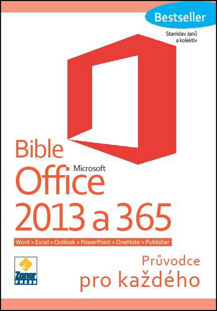 Bible Microsoft Office 2013 a 365 - Stanislav Janů