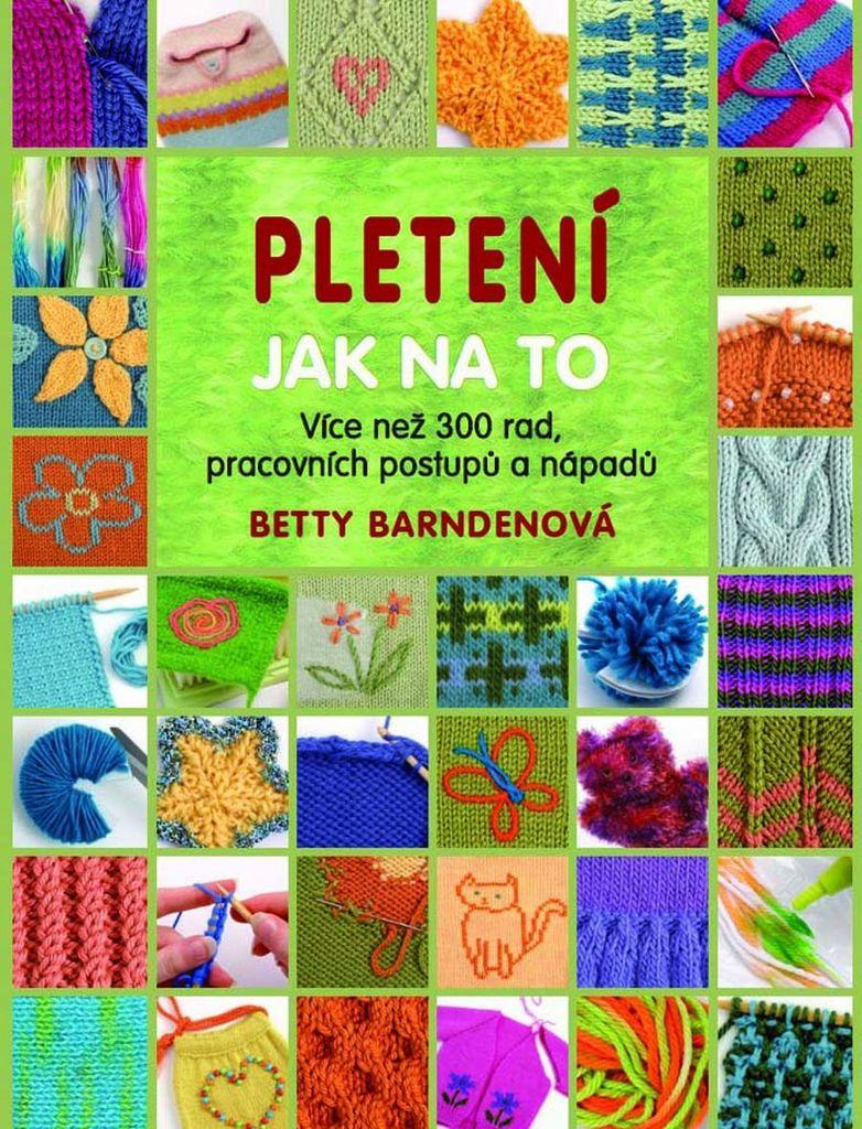 Pletení Jak na to - Betty Barndenová