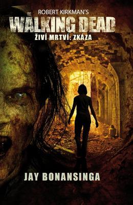 The Walking Dead Źiví mrtví: Zkáza