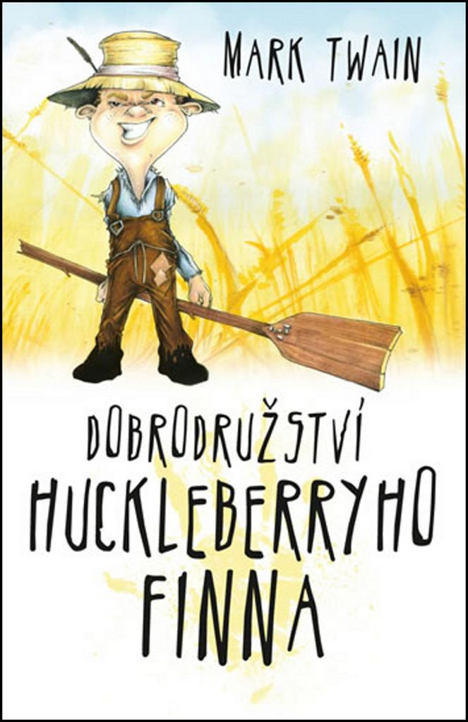 Dobrodružství Huckleberryho Finna - Mark Twain