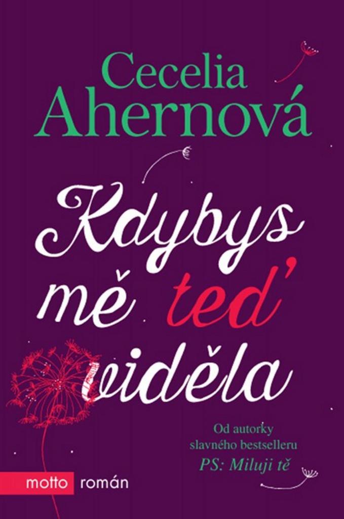 Kdybys mě teď viděla - Cecelia Ahernová
