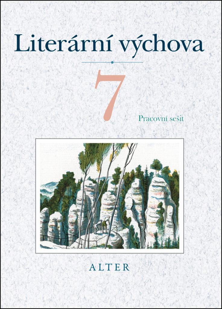 Literární výchova 7 Pracovní sešit - Hana Staudková, Marta Lískovcová