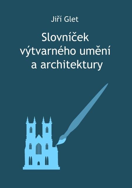 Slovníček výtvarného umění a architektury - Jiří Glet