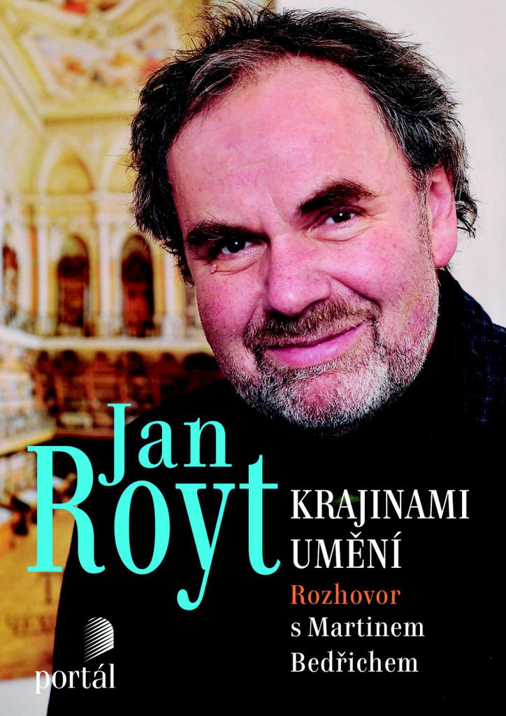 Jan Royt Krajinami umění - Martin Bedřich, Jan Royt