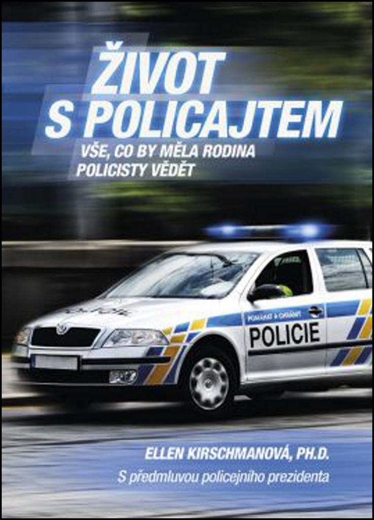Život s policajtem - Ellen Kirschmanová PH.D.