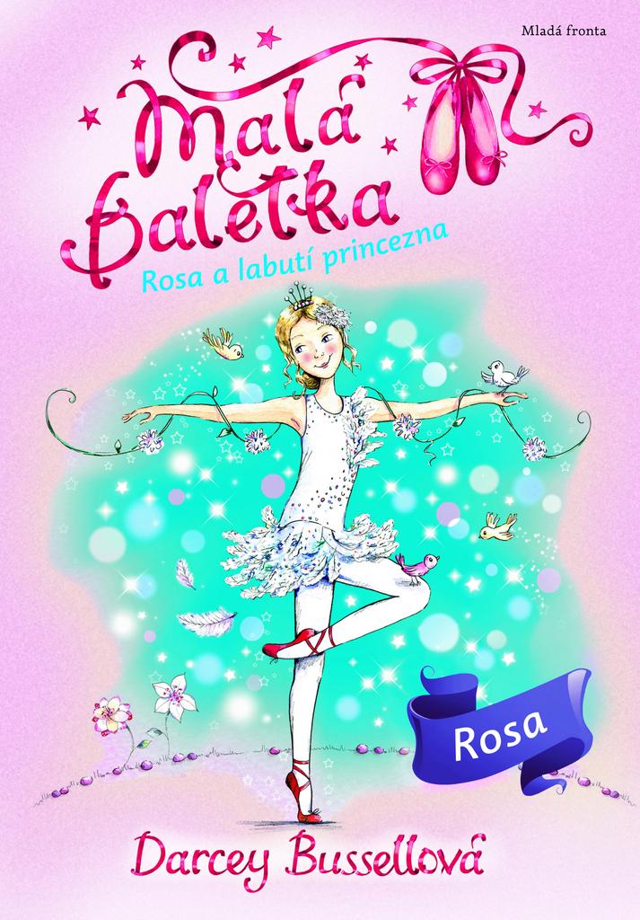 Malá baletka Rosa a Labutí princezna - Darcey Bussellová