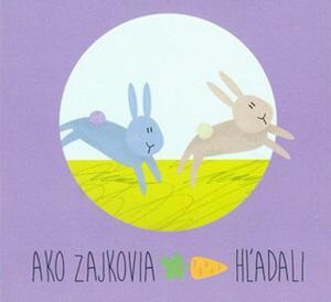 Obrázok Ako zajkovia mrkvu hľadali