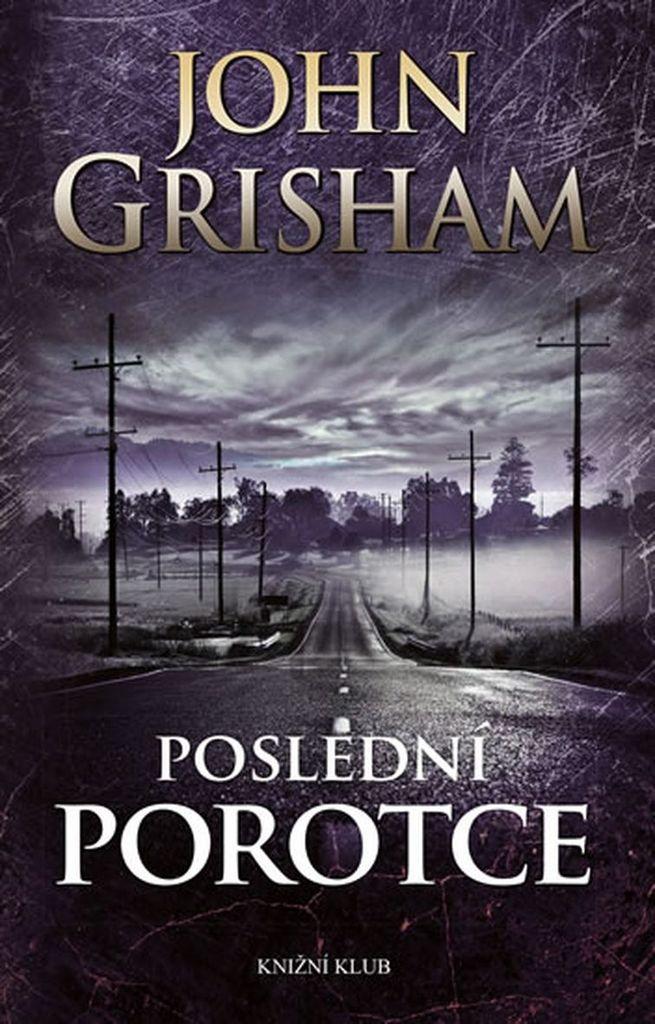 Poslední porotce - John Grisham