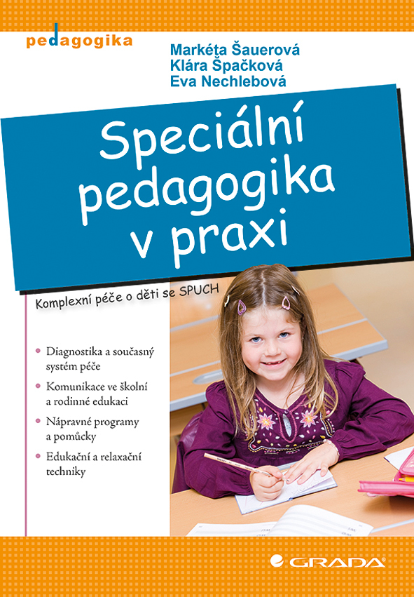 Speciální pedagogika v praxi - Klára Špačková, Markéta Šauerová, Eva Nechlebová