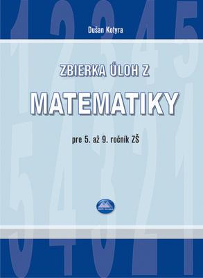Obrázok Zbierka úloh z matematiky pre 5. až 9. ročník ZŠ