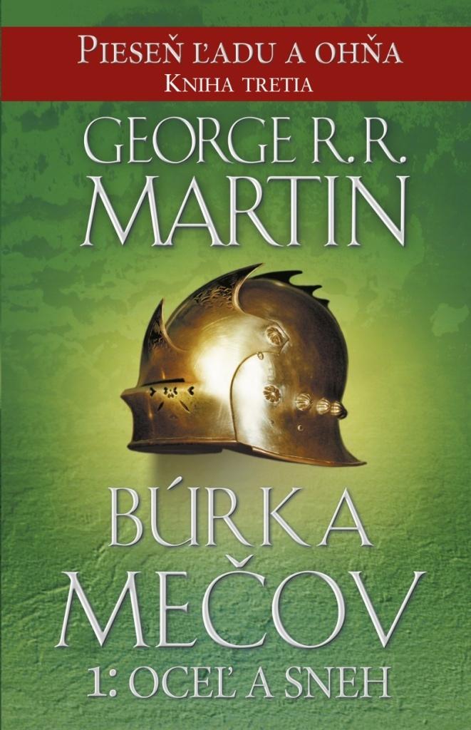Búrka mečov 1: Oceľ a sneh - George R.R. Martin