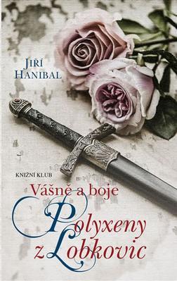 Obrázok Vášně a boje Polyxeny z Lobkovic