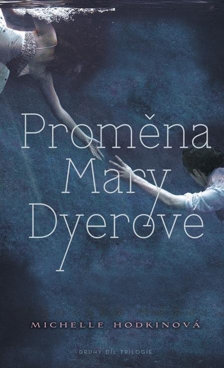 Proměna Mary Dyerové - Michelle Hodkinová
