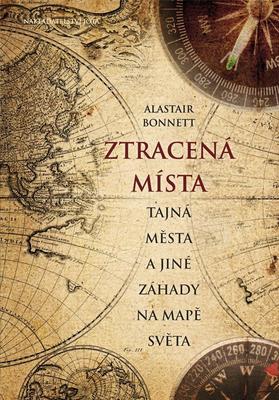 Obrázok Ztracená místa, tajná města a jiné záhady na mapě světa