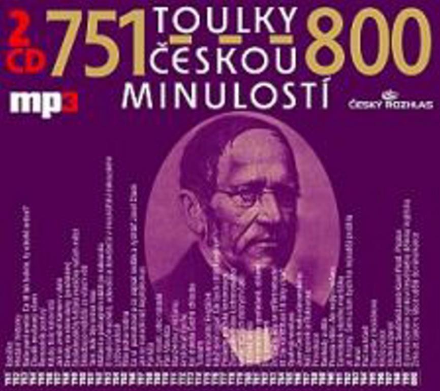 Toulky českou minulostí 751-800 - Josef Veselý