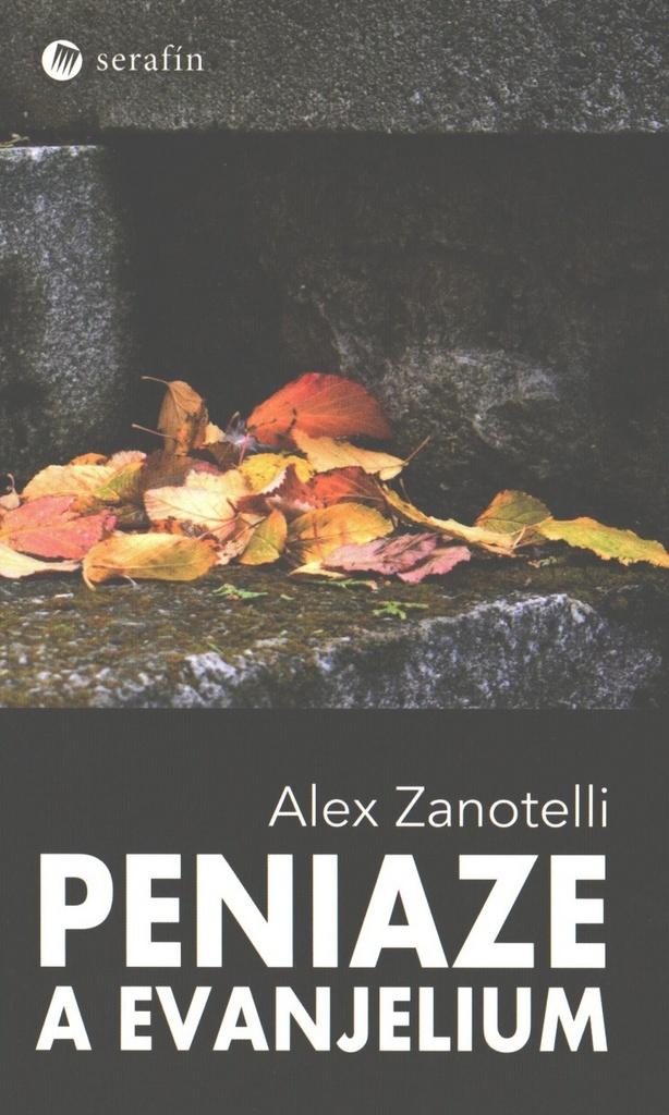 Peniaze a evanjelium - Alex Zanotelli