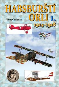 Obrázok Habsburští orli 1. 1914-1918