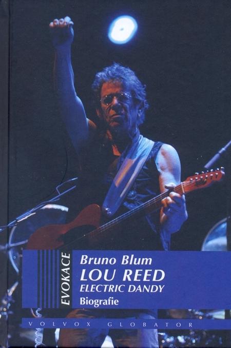 Lou Reed - Electric Dandy - Bruno Blum