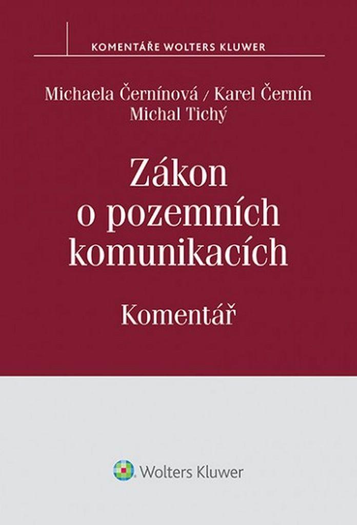 Zákon o pozemních komunikacích Komentář - Michal Tichý, Karel Černín, Michaela Černínová