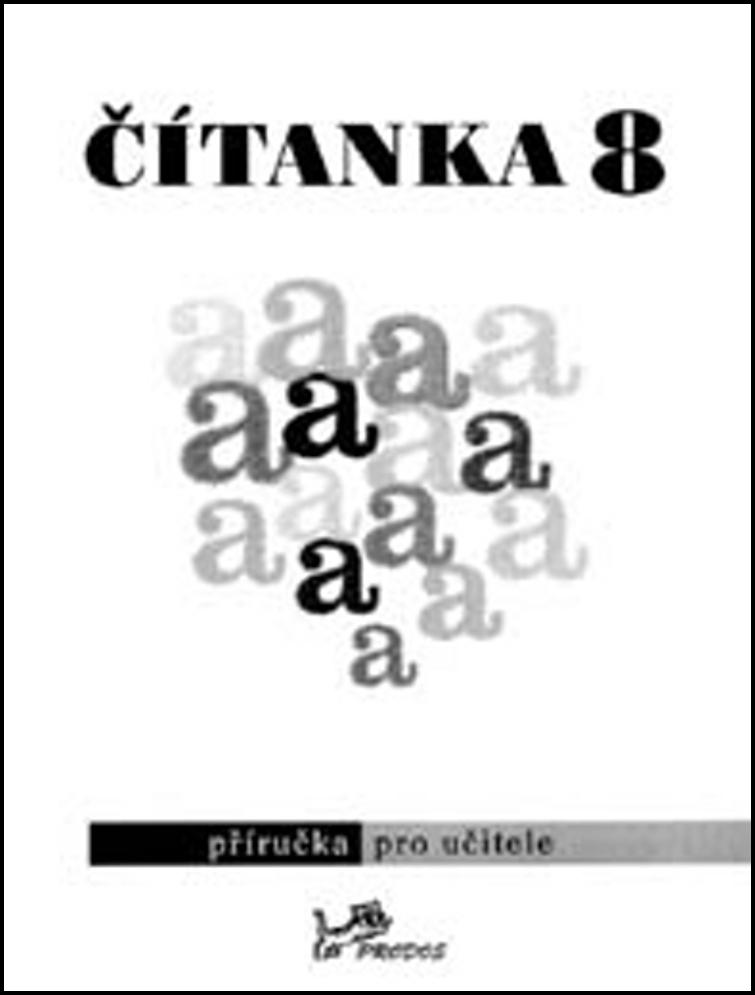 Čítanka 8 Příručka pro učitele - doc. PhDr. Vlasta Řeřichová CSc., doc. PhDr. Dagmar Dorovská CSc.