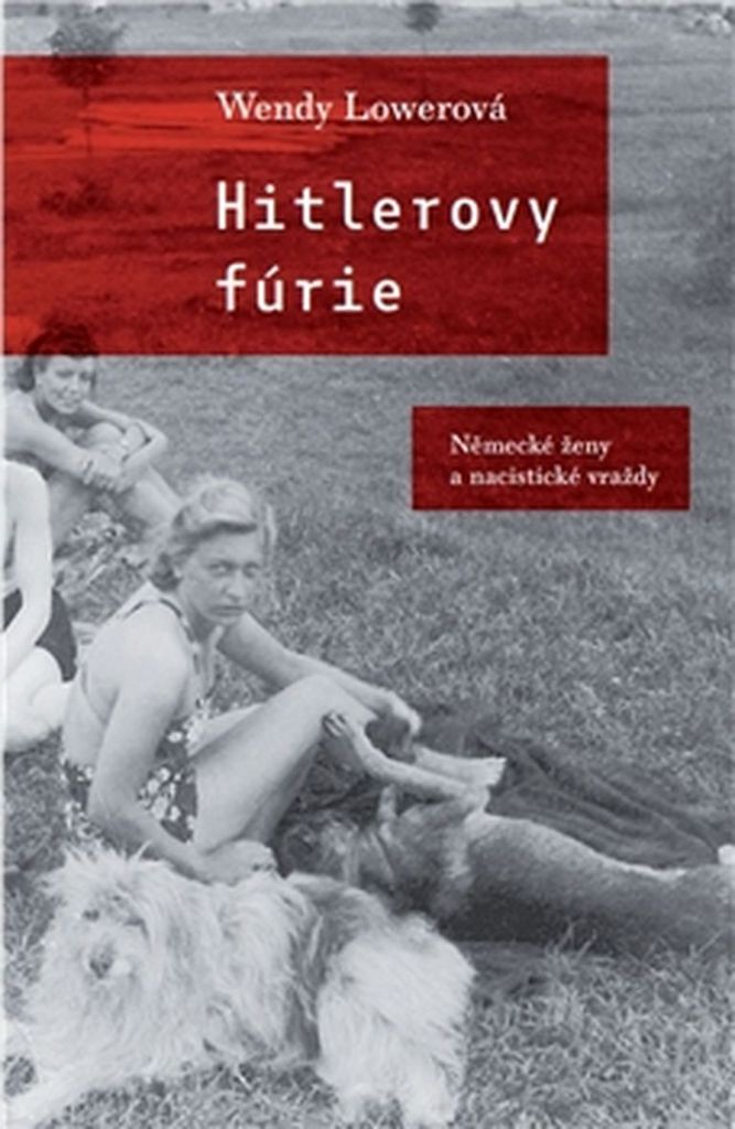 Hitlerovy fúrie - Wendy Lowerová