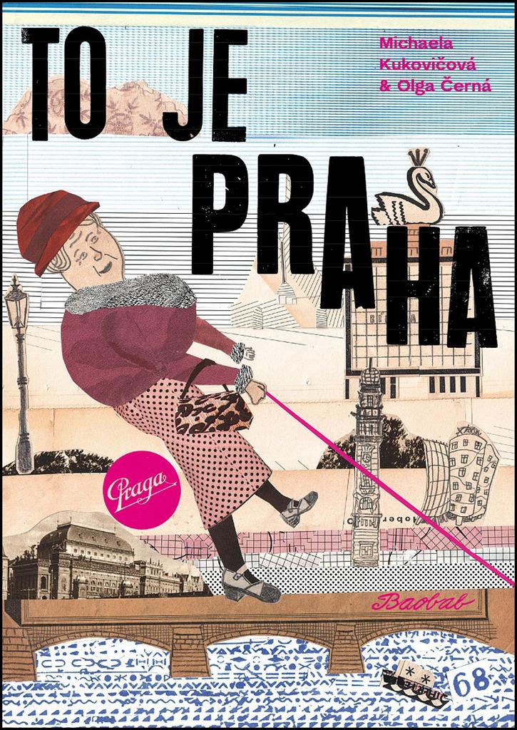 To je Praha - Olga Černá, Michaela Kukovičková