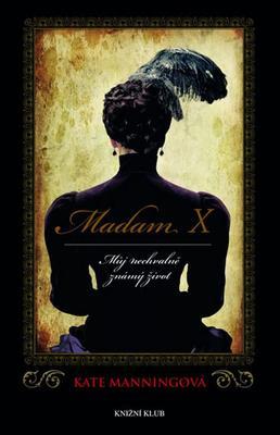 Obrázok Madam X Můj nechvalně známý život