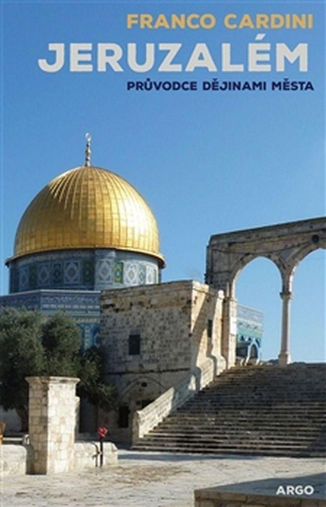 Jeruzalém - Franco Cardini