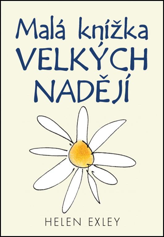 Malá knížka velkých nadějí - Helen Exley