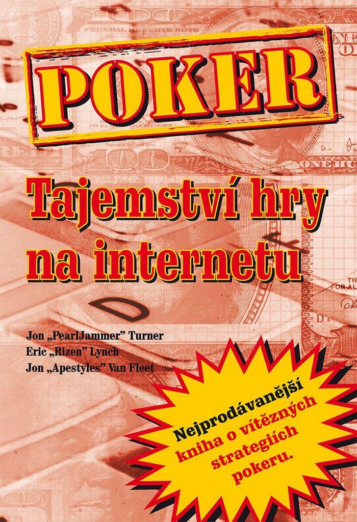 Poker Tajemství hry na internetu - Eric Lynch, Jon Turner, John Van Fleet, Matthew Hilger