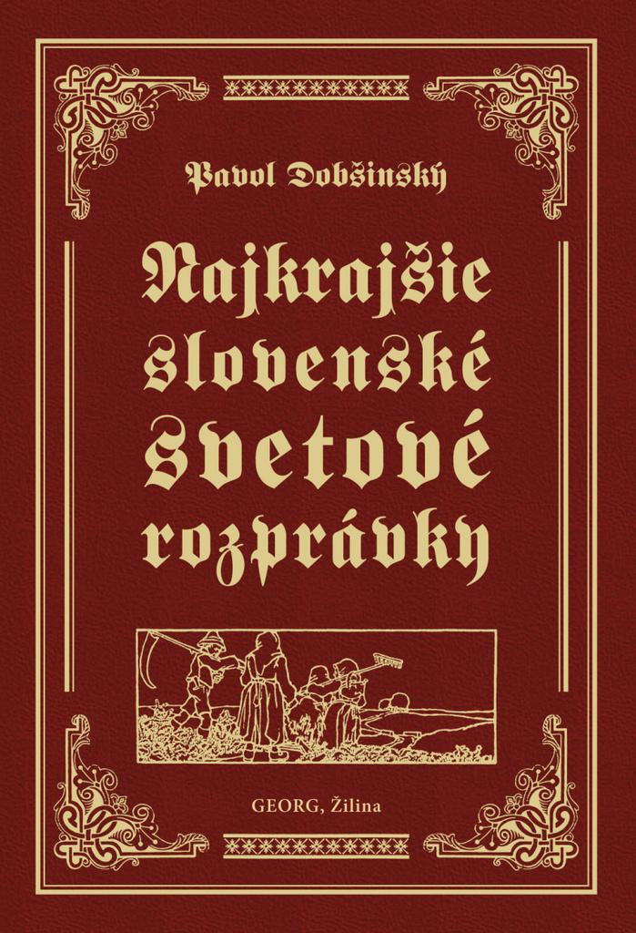 3b13a8c7c885 Najkrajšie slovenské svetové rozprávky - Pavol Dobšinský