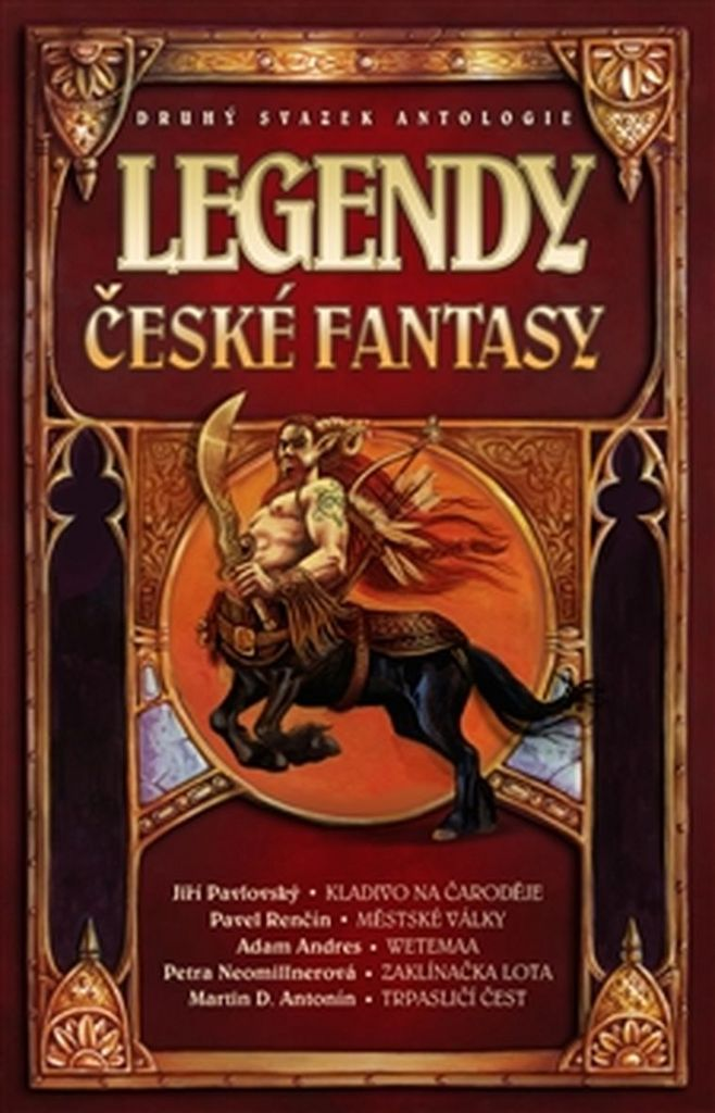 Legendy české fantasy II. - Petra Neomillnerová, Jiří Pavlovský, Martin D. Antonín, Adam Andres, Pavel Renčín