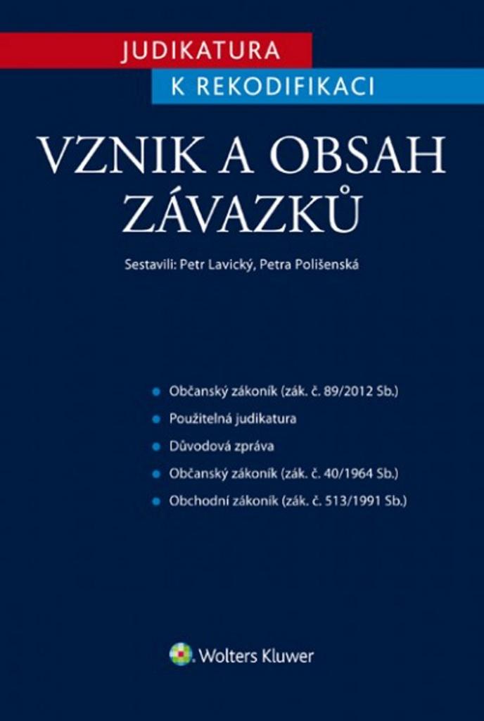 Judikatura k rekodifikaci Vznik a obsah závazků - Petra Polišenská, JUDr. Petr Lavický Ph.D.