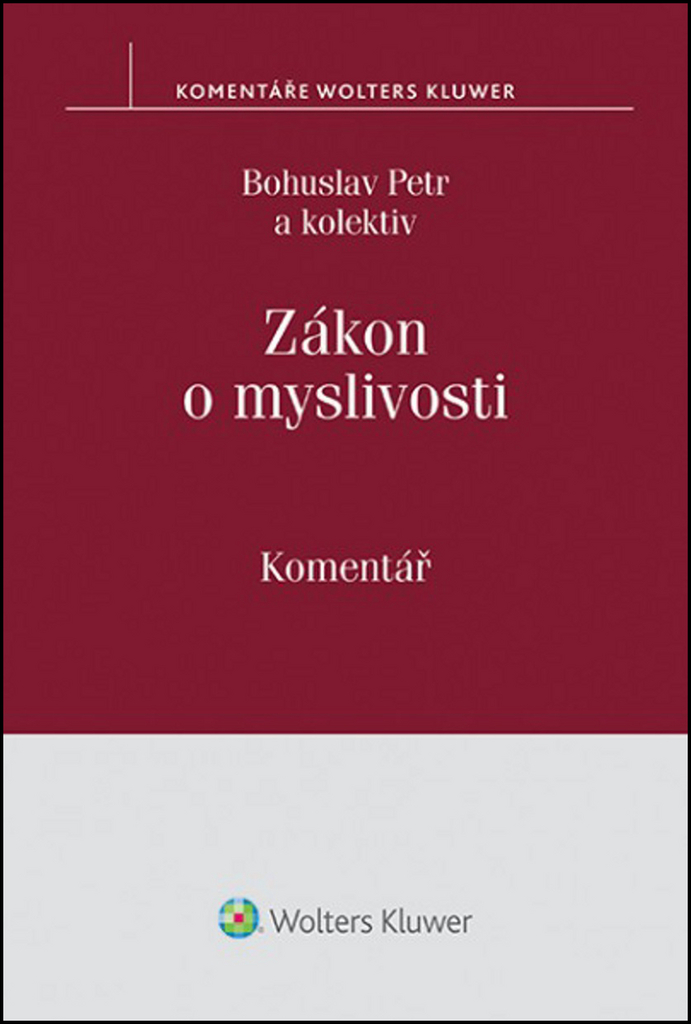 Wolters Kluwer Zákon o myslivosti Komentář - Bohuslav Petr