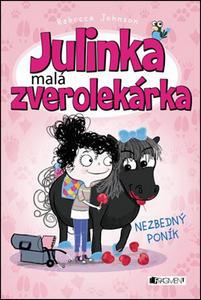 Obrázok Julinka malá zverolekárka Nezbedný poník
