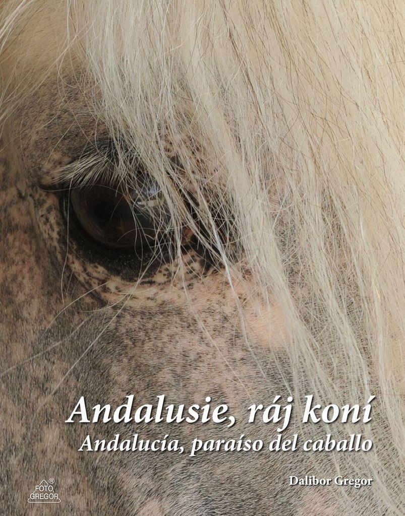 Andalusie, ráj koní - Ing. Dalibor Gregor
